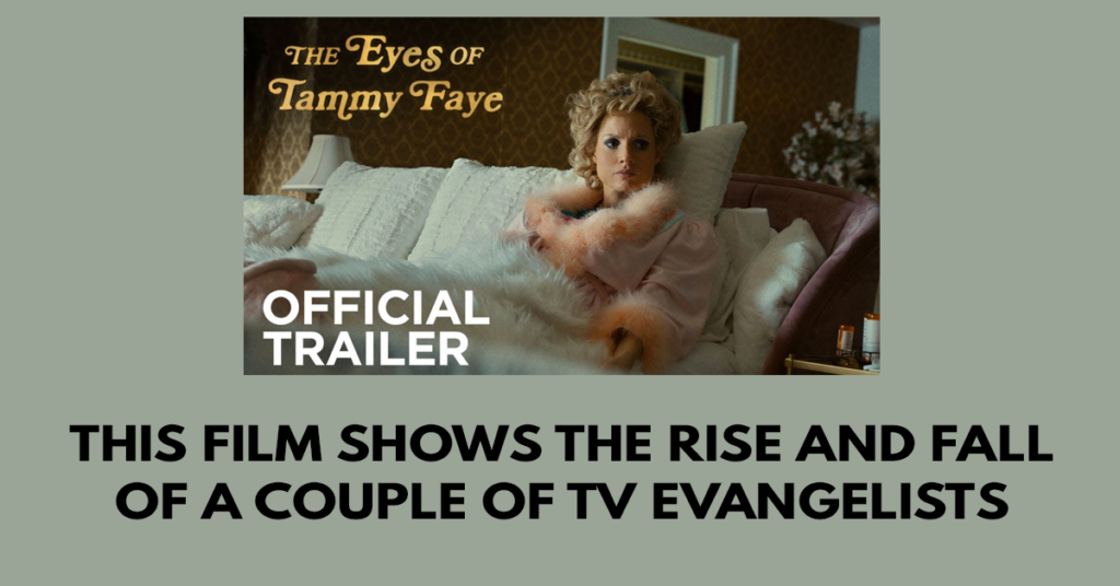 This film shows the rise and fall of a couple of TV evangelists