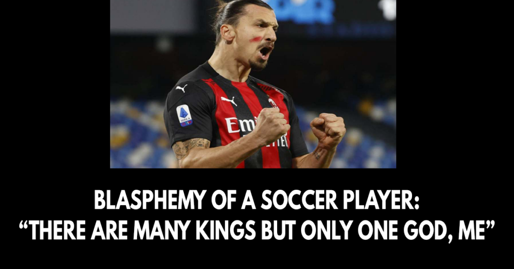 Blasphemy of a soccer player- There are many kings but only one God, me