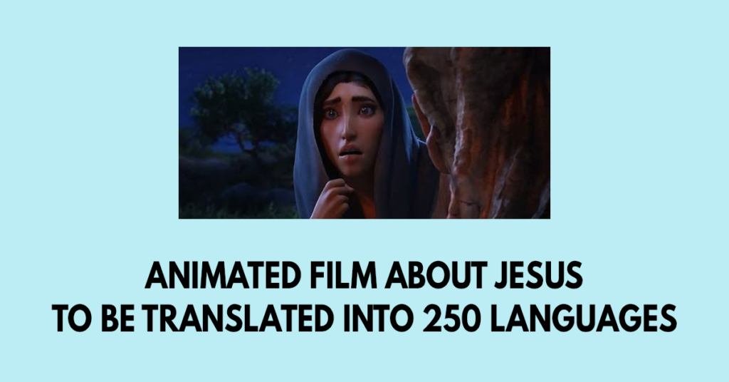 Animated film about Jesus to be translated into 250 languages