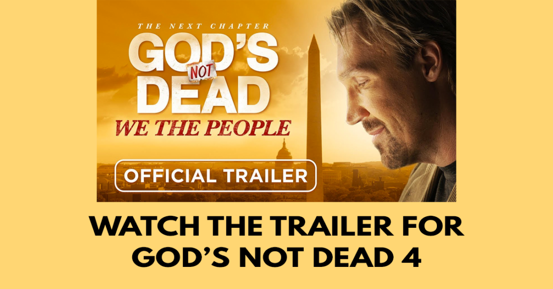 Watch the trailer for God's Not Dead 4