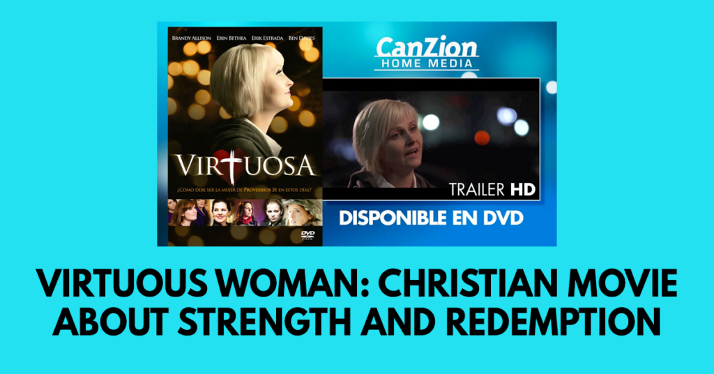 Virtuous woman: Christian movie about strength and redemption
